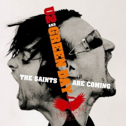 The Saints Are Coming by U2  and   Green Day