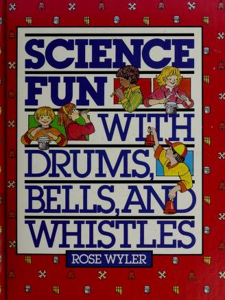 Cover of: Science fun with drums, bells, and whistles | Rose Wyler