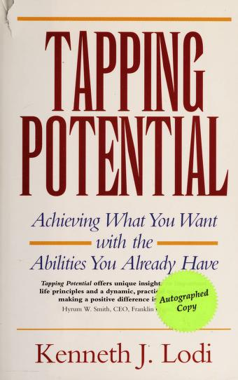 Cover of: Tapping potential : achieving what you want with the abilities you already have |