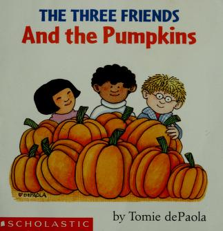 Cover of: The three friends and the pumpkins | Jean Little