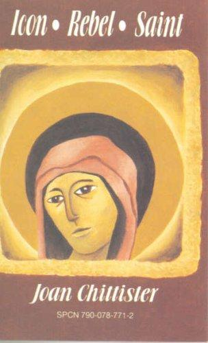 Icon Rebel Saint by Joan Chittister