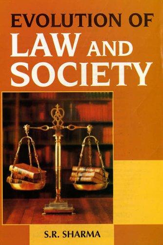 Evolution of Law and Society by S.R. Sharma