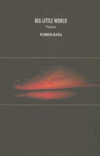 Big Little World  (Poems) by Romen Basu
