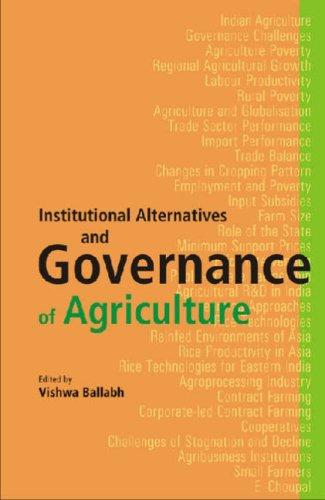 Institutional Alternatives and Governance of Agriculture by Vishwa Ballabh