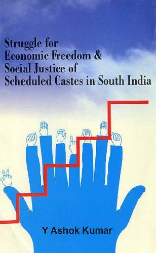 Struggle for Economic Freedom & Social Justice of Scheduled Castes in South India by Ashok Kumar