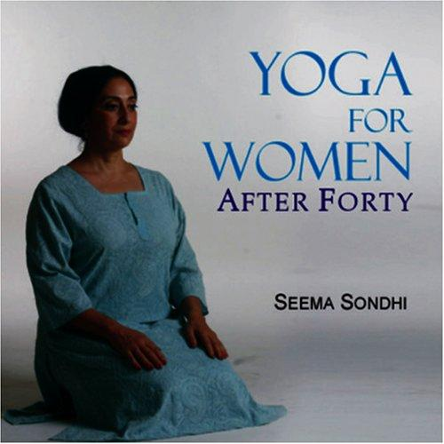 Yoga for Woman After Forty by Seema Sondhi