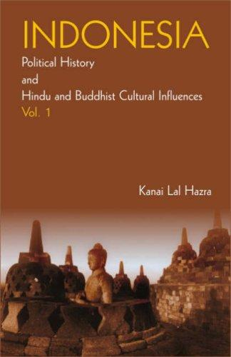 Indonesia - 2 Vols.; Political History and Hindu and Buddhist Cultural Influences by Kani Lal Hazra