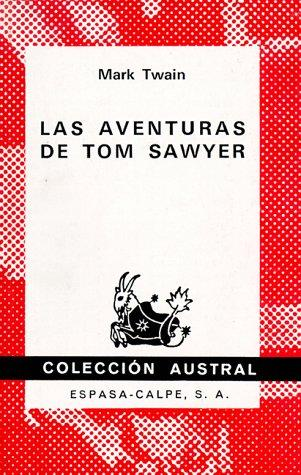 Las Aventuras de Tom Sawyer (Coleccion Austral) by Mark Twain