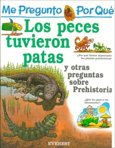 Por Que Los Peces Tuvieron Patas? / I Wonder Why Fish Grew Legs (Mi Primera Enciclopedia / My First Encyclopedia) by Jackie Gaff