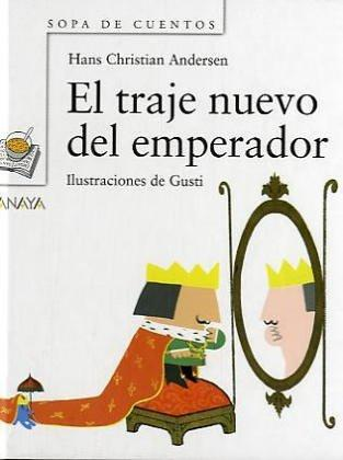 El traje nuevo del emperador / The Emperor's New Clothe (Sopa De Cuentos / Soup of Stories) by Hans Christian Andersen