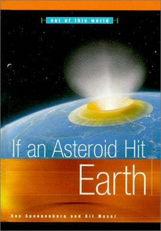 If an asteroid hit Earth by Spangenburg, Ray