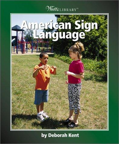 American Sign Language by Deborah Kent
