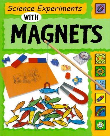 Science experiments with magnets by Sally Nankivell-Aston