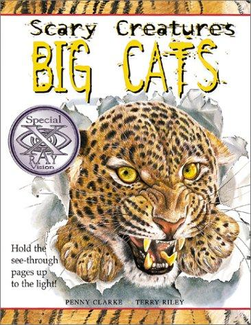 Big Cats (Scary Creatures) by Penny Clarke