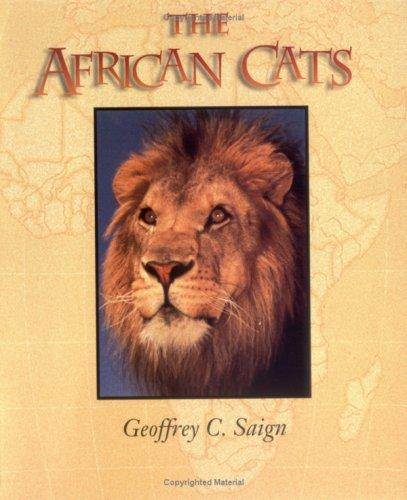 The African Cats (First Books: Animals) by Geoffrey C. Saign
