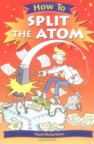 How To Split the Atom (How To¿)