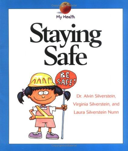 Staying Safe (My Health) by Alvin Silverstein