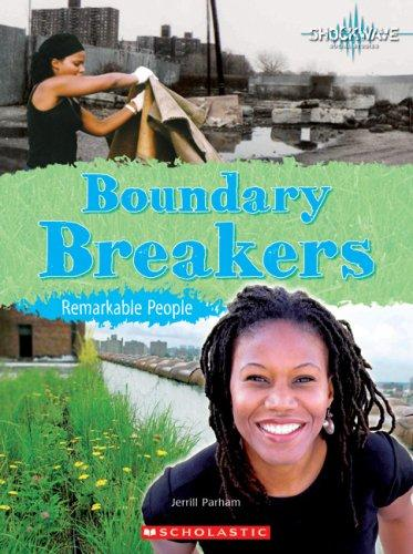 Boundary Breakers: Remarkable People (Shockwave: History and Politics) by