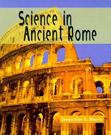 Science in ancient Rome by Jacqueline L. Harris