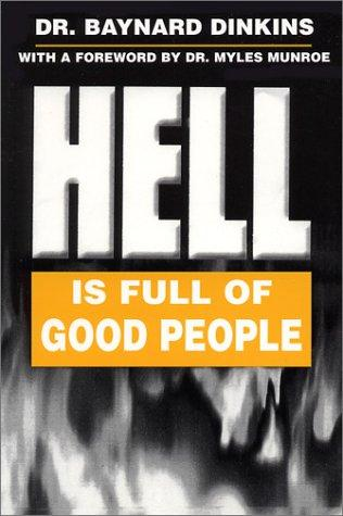 Hell Is Full of Good People by Baynard Dinkins