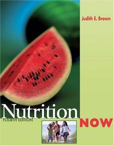 Nutrition Now With Infotrac by Judith E. Brown