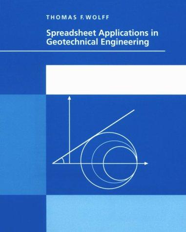 Spreadsheets for Geotechnical Engineering by Thomas F. Wolff