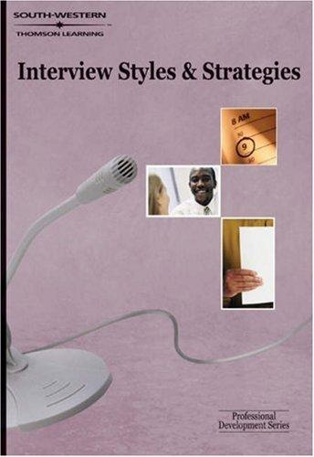 Interview Styles And Strategies by Aggie White