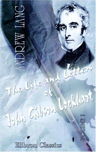 The Life and Letters of John Gibson Lockhart