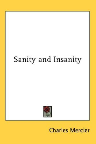 Sanity And Insanity by Charles Mercier