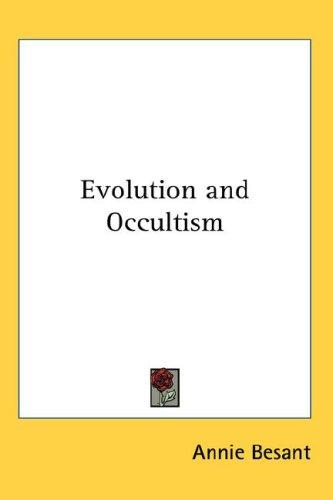 Evolution and Occultism by Annie Wood Besant