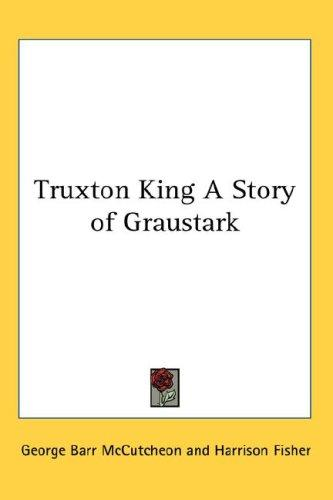 Truxton King A Story of Graustark