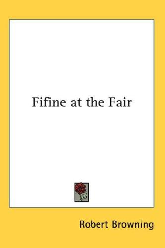Fifine At The Fair by Robert Browning
