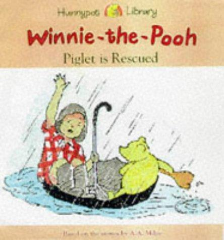 Piglet Is Rescued (Hunnypot Library) by A. A. Milne