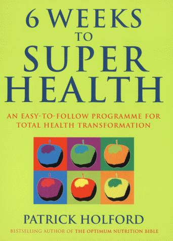 Six Weeks to Superhealth