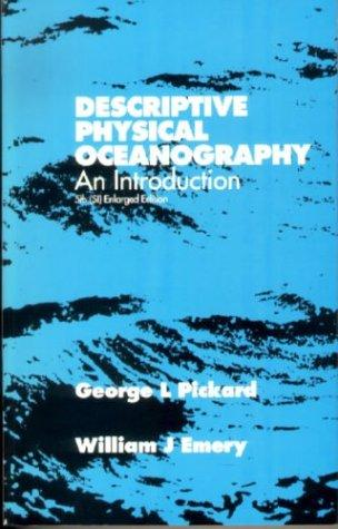 Descriptive Physical Oceanography, Fifth Edition by G L PICKARD, W J Emery