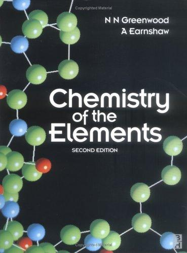 Chemistry of the elements by N. N. Greenwood