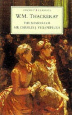 The memoirs of Mr. Charles J. Yellowplush by William Makepeace Thackeray