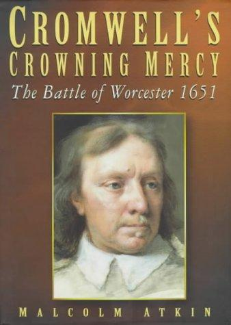 Cromwell's crowning mercy by Malcolm Atkin