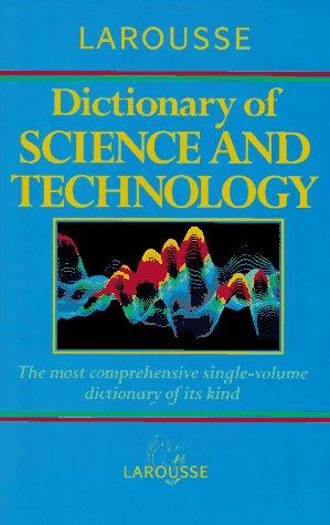Larousse dictionary of science and technology by general editor, Peter M.B. Walker.