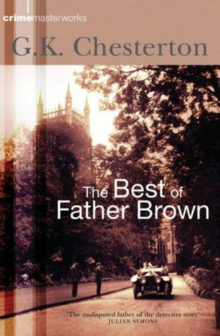 The Best of Father Brown by G. K. Chesterton