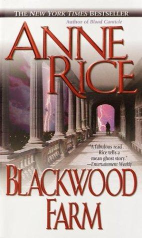 Blackwood Farm (The Vampire Chronicles) by Anne Rice