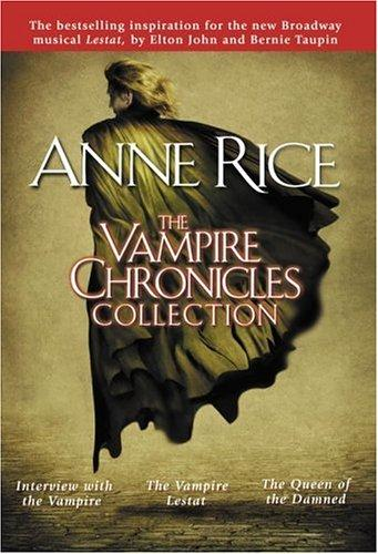 The Vampire Chronicles Collection, Volume 1 by Anne Rice