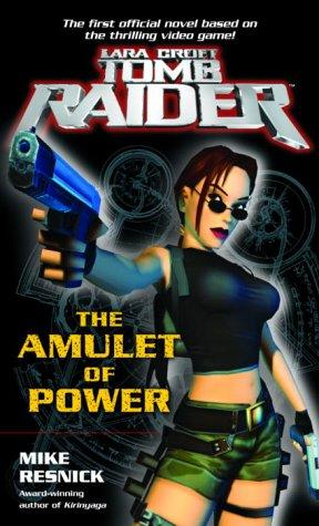The Amulet of Power (Lara Croft by Mike Resnick