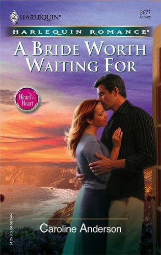 A Bride Worth Waiting For (Harlequin Romance)