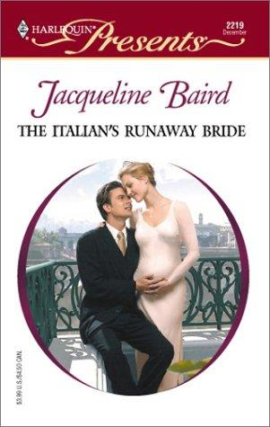 Italian'S Runaway Bride (Harlequin Presents, No. 2219)
