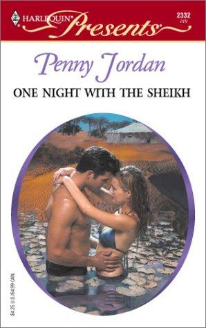 One Night With The Sheikh (Arabian Nights) (Harlequin Presents, 2332) by Penny Jordan