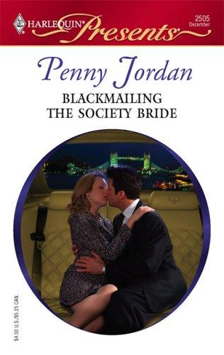 Blackmailing The Society Bride (Harlequin Presents)
