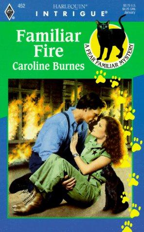 Familiar Fire (A Fear Familiar Mystery) by Caroline Burnes