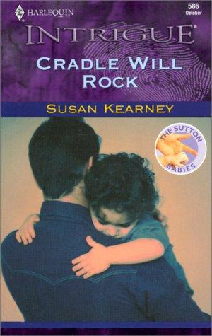 Cradle Will Rock (The Sutton Babies) (Intrigue, 586)