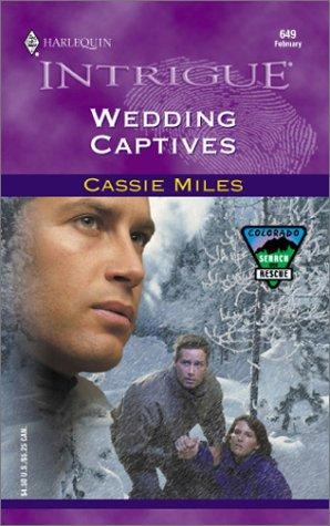 Wedding Captives (Colorado Search And Rescue) by Cassie Miles